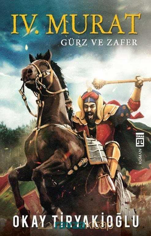 Timaş Yayınları - IV. Murat (Gürz ve Zafer)
