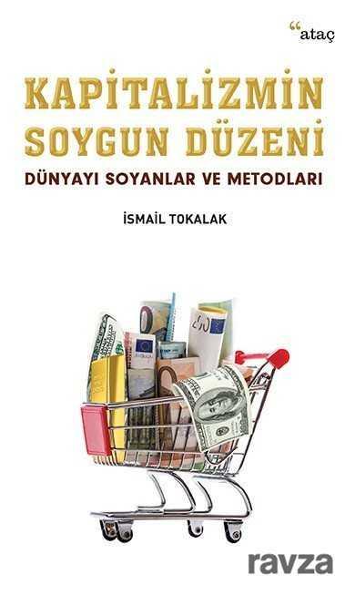 Ataç Yayınları - Kapitalizmin Soygun Düzeni
