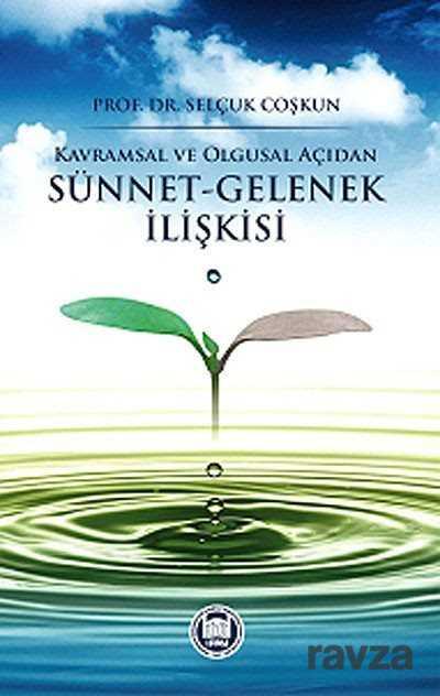 M.Ü. İlahiyat Fak. Vakfı Yayınları - Kavramsal ve Olgusal Açıdan Sünnet-Gelenek İlişkisi