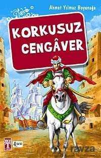 Timaş Genç Yayınları - Korkusuz Cengaver
