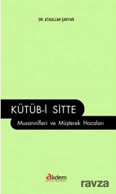 Akdem Yayınları - Kütüb-i Sitte Musannifleri ve Müşterek Hocaları