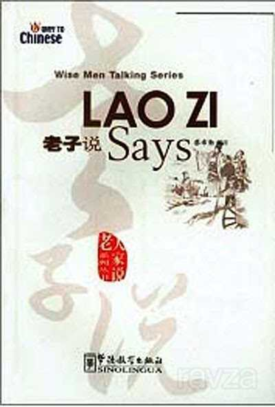 Lao Zi Says (Wise Men Talking Series) Çince Okuma