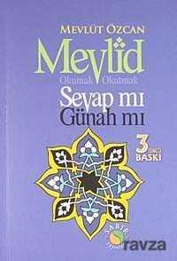 Sabır Yayınları - Mevlid Okumak Okutmak Sevap mı Günah mı?