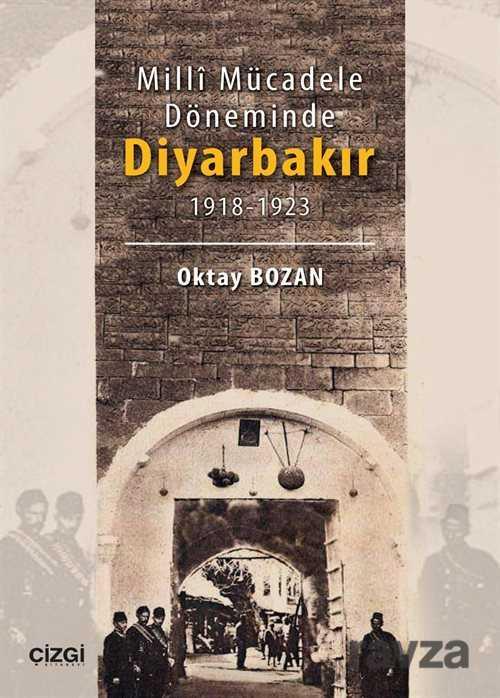 Çizgi Kitabevi - Milli Mücadele Döneminde Diyarbakır (1918-1923)