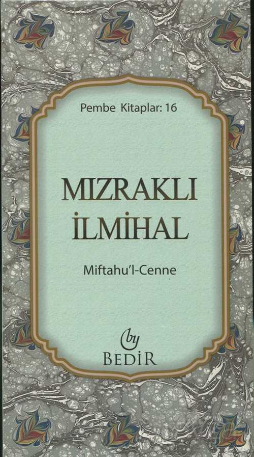 Mızraklı İlmihal / Miftahu'l-Cenne