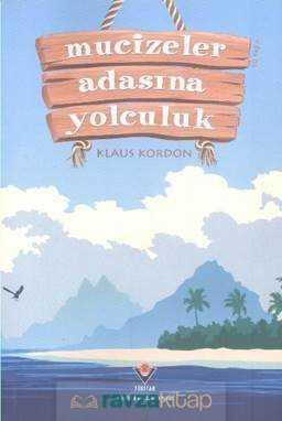 Tübitak Yayınları - Mucizeler Adasına Yolculuk