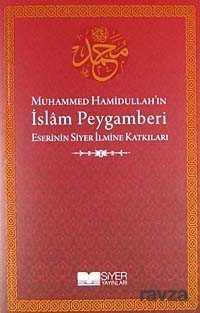 Siyer Yayınları - Muhammed Hamidullah'ın İslam Peygamberi Eserinin Siyer İlmine Katkıları
