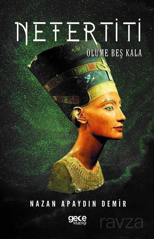 Nefertiti-Ölüme Beş Kala