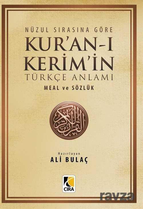 Çıra Yayınları - Nüzul Sırasına Göre Kur'an-ı Kerim ve Türkçe Anlamı Meal ve Sözlük (Küçük Boy)