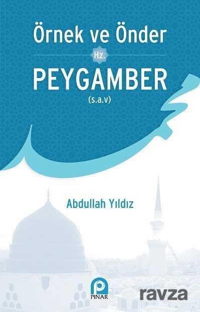 Örnek ve Önder Hz. Peygamber (s.a.v)