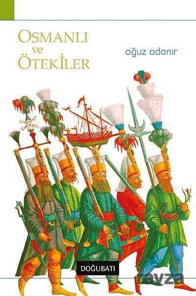 Doğu Batı Yayınları - Osmanlı ve Ötekiler