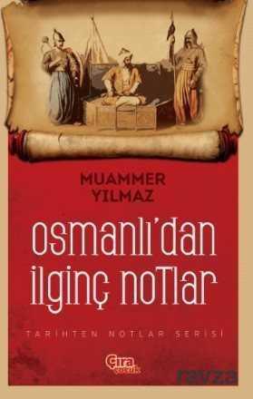 Çıra Yayınları - Osmanlı'dan İlginç Notlar