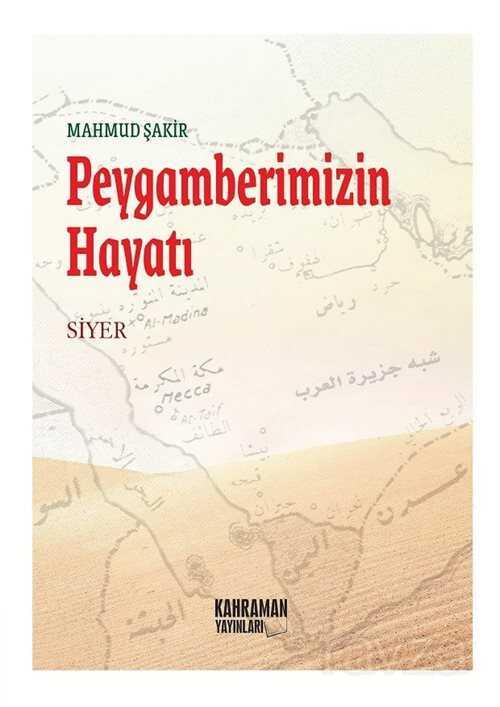 Peygamberimizin Hayatı / Mahmud Şakir (Karton Kitap)