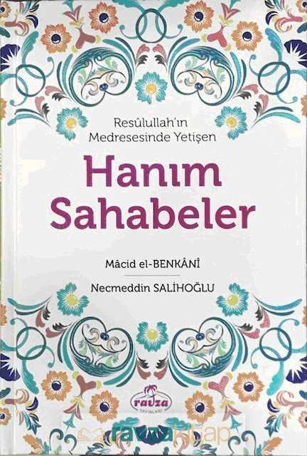 Ravza Yayınları - Resulullah'ın Medresesinde Yetişen Hanım Sahabeler (Ciltli)