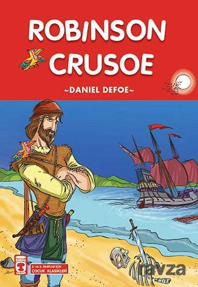 Timaş Çocuk Yayınları - Robinson Crusoe / 2. ve 3. Sınıflar İçin Çocuk Klasikleri