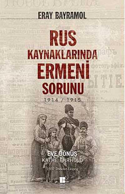 Rus Kaynaklarında Ermeni Sorunu 1914-1915