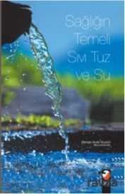 Sağlığın Temeli Sıvı Tuz ve Su