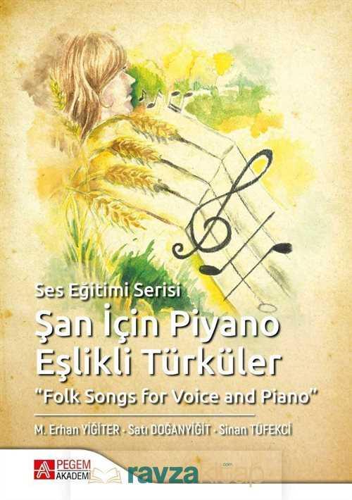 Pegem Akademi Yayıncılık - Şan İçin Piyano Eşlikli Türküler