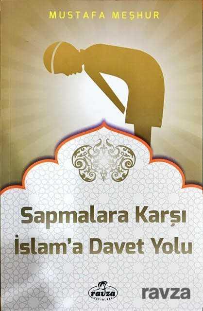 Ravza Yayınları - Sapmalara Karşı İslam'a Davet Yolu