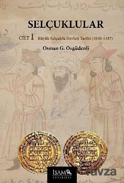 İSAM / İslam Araştırmaları Merkezi - Selçuklular Cilt:1