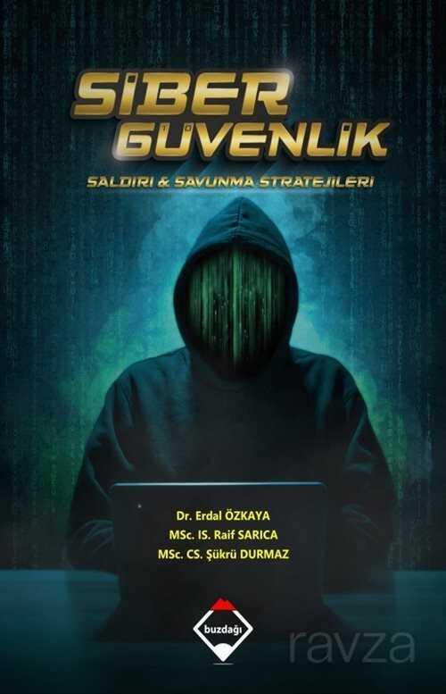 Siber Güvenlik:Saldırı ve Savunma Stratejileri