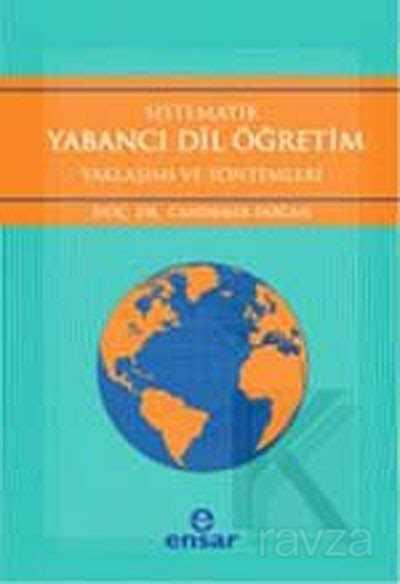 Sistematik Yabancı Dil Öğretim Yaklaşım ve Yöntemleri