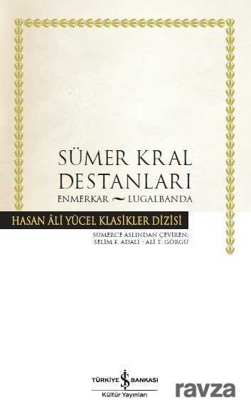 İş Bankası Yayınları - Sümer Kral Destanları (Ciltli)
