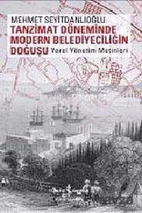 İş Bankası Yayınları - Tanzimat Döneminde Modern Belediyeciliğin Doğuşu