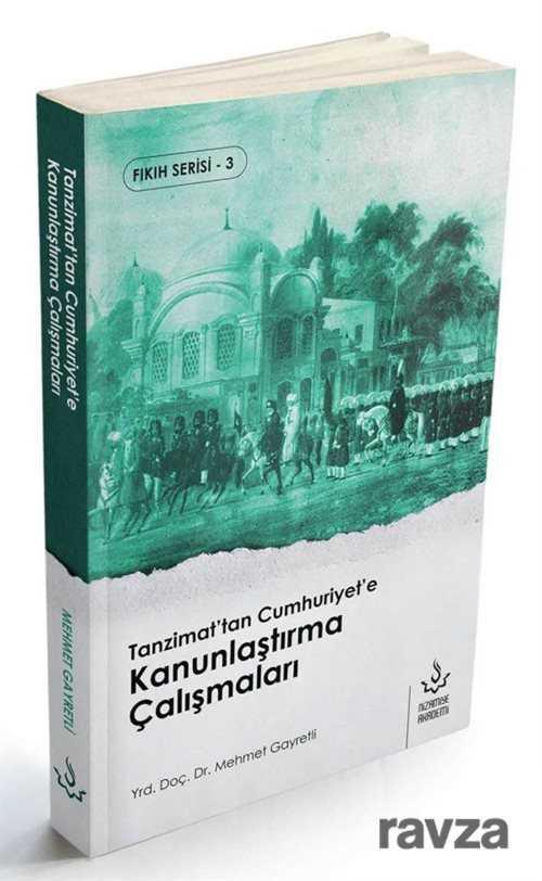 Nizamiye Akademi Yayınları - Tanzimat'tan Cumhuriyet'e Kanunlaştırma Çalışmaları