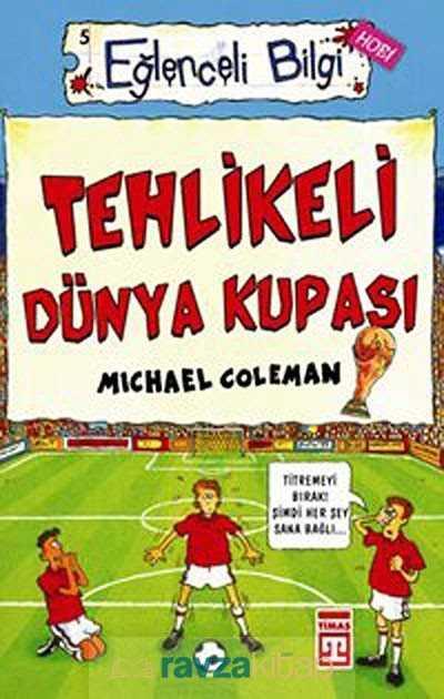 Timaş Yayınları - Tehlikeli Dünya Kupası