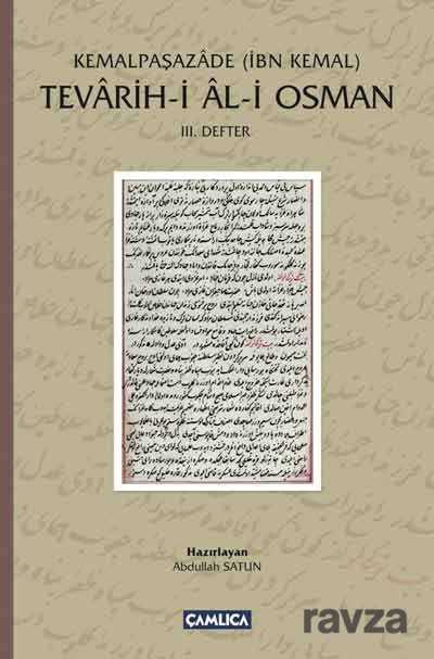 Çamlıca Basım Yayın - Tevarih-i Al-i Osman (3. Defter)