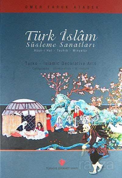 Türk İslam Süsleme Sanatları Hüsn-i Hat-Tezhib-Minyatür