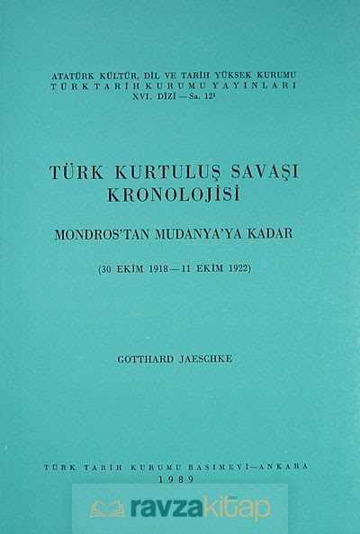 Türk Tarih Kurumu - Türk Kurtuluş Savaşı Kronolojisi-1