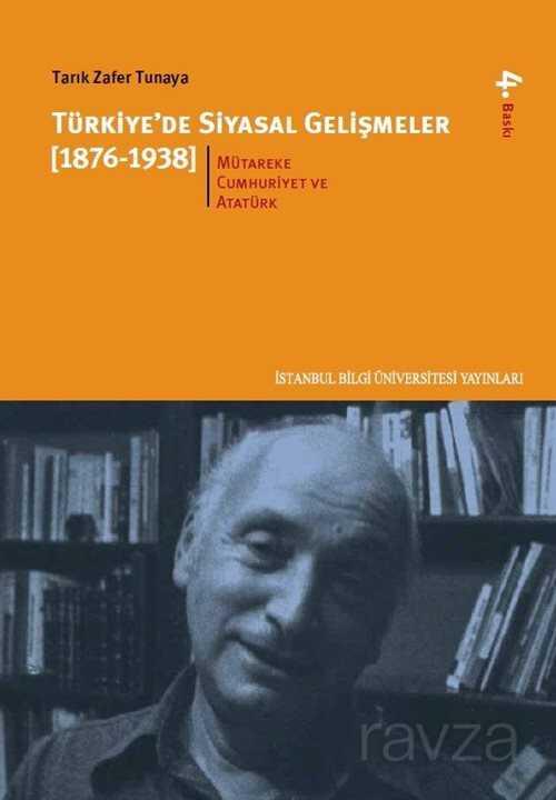 Türkiye'de Siyasal Gelişmeler 2.kitap (1876-1938) Mütareke, Cumhuriyet ve Atatürk Dönemi