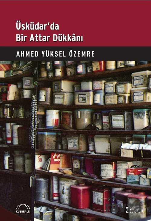 Kubbealtı Neşriyat - Üsküdar'da Bir Attar Dükkanı