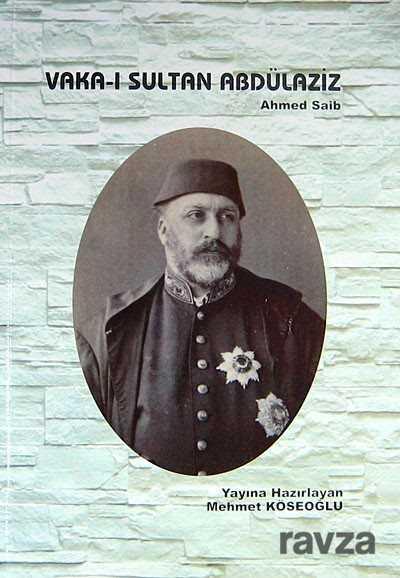 Yeni Zamanlar Sahaf - Vaka-ı Sultan Abdülaziz - Ahmed Saib (5-G-17)