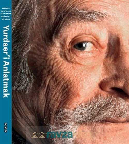 Yapı Kredi Yayınları - Yurdaer'i Anlatmak