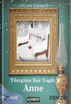 Kumran Yayınları - Yüreğime Kar Yağdı Anne