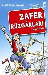 Timaş Genç Yayınları - Zafer Rüzgarları/Akdeniz Fatihi Turgut Reis
