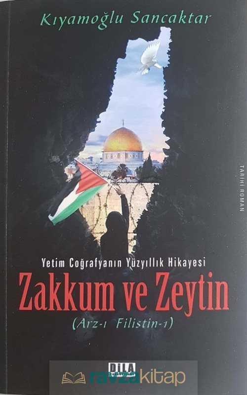 Dila Yayıncılık - Zakkum ve Zeytin